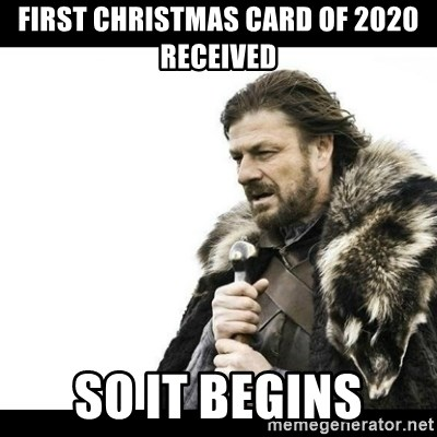 Winter is Coming - First Christmas card of 2020 received So it begins