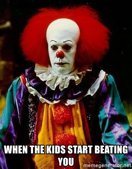 it clown stephen king - when the kids start beating you