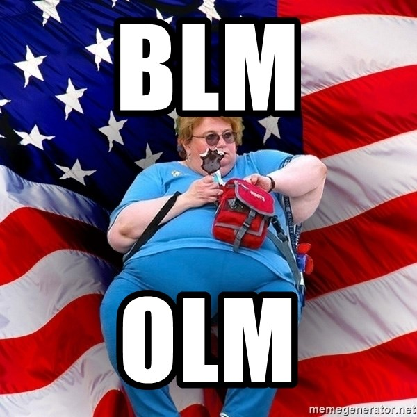 Obese American - BLM  OLM