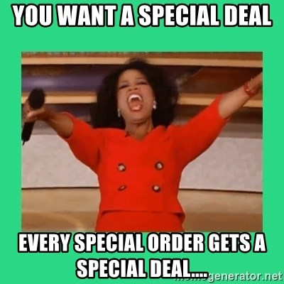 Oprah Car - You want a special deal Every Special order gets a special deal....