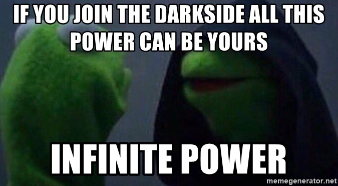 Evil kermit - IF you join the darkside all this power can be yours INFINITE POWER