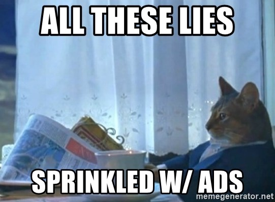 newspaper cat realization - All these Lies Sprinkled w/ Ads
