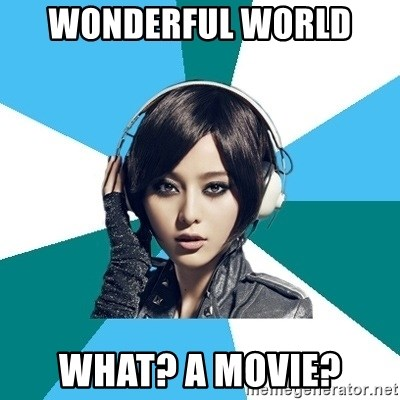 Crafty Interpreter - Wonderful world  What? A movie?