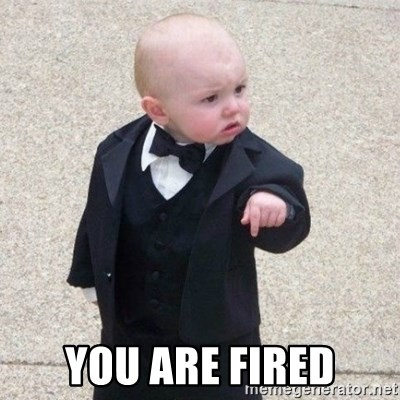 Mafia Baby - You are fired