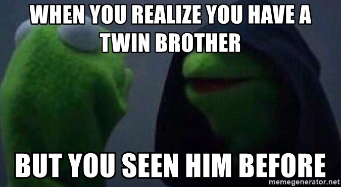 Evil kermit - when you realize you have a twin brother but you seen him before