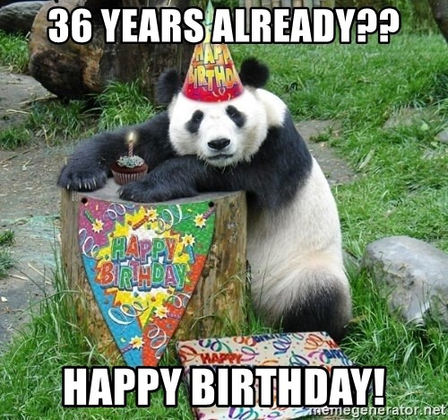 Happy Birthday Panda - 36 years already?? HAPPY BIRTHDAY!