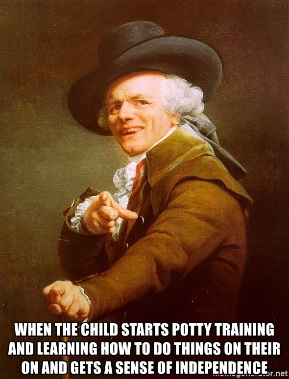 Joseph Ducreux - When the child starts potty training and learning how to do things on their on and gets a sense of independence