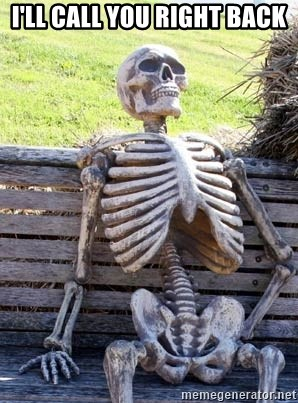 Waiting Skeleton - I'll Call You Right Back