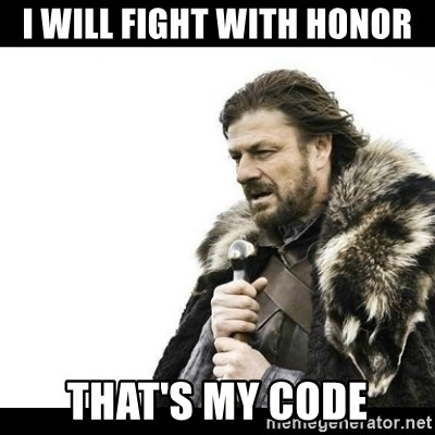 Winter is Coming - I will fight with honor That's my code