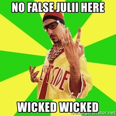 Ali G - No False Julii here Wicked Wicked