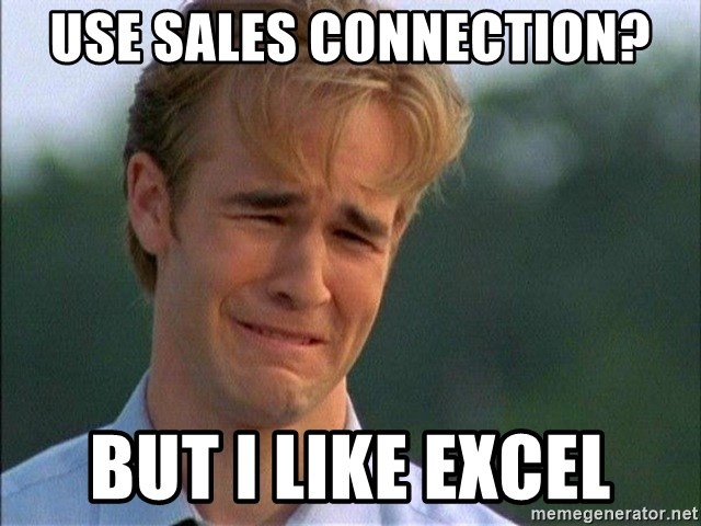 Dawson Crying - USE SALES CONNECTION? BUT I LIKE EXCEL