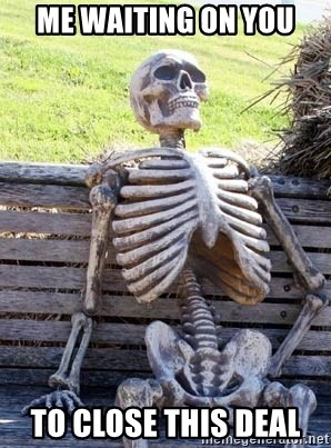 Waiting Skeleton - Me waiting on you To close this deal