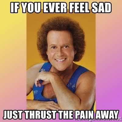 Richard Simmons - If you ever feel sad Just thrust the pain away