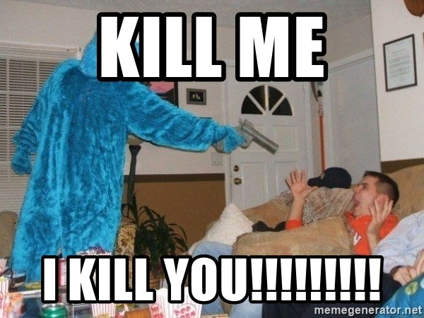 Bad Ass Cookie Monster - kill me i kill you!!!!!!!!!