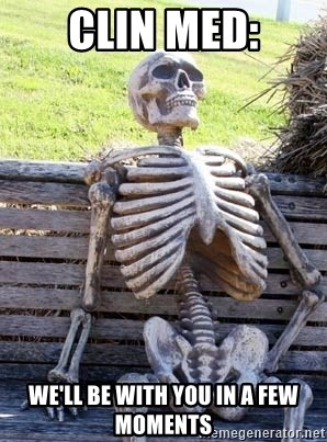 Waiting Skeleton - clin med: we'll be with you in a few moments