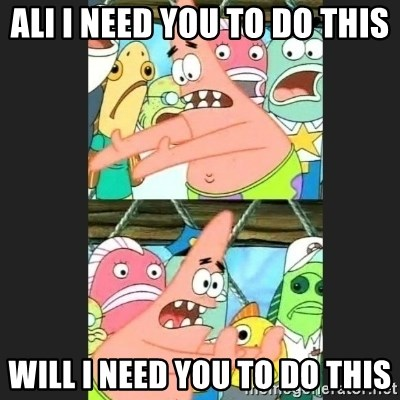Pushing Patrick - Ali i need you to do this will i need you to do this