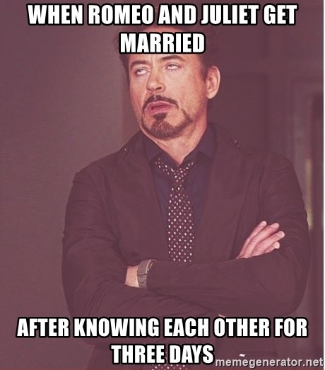 Robert Downey Junior face - When Romeo and Juliet get married After knowing each other for three days