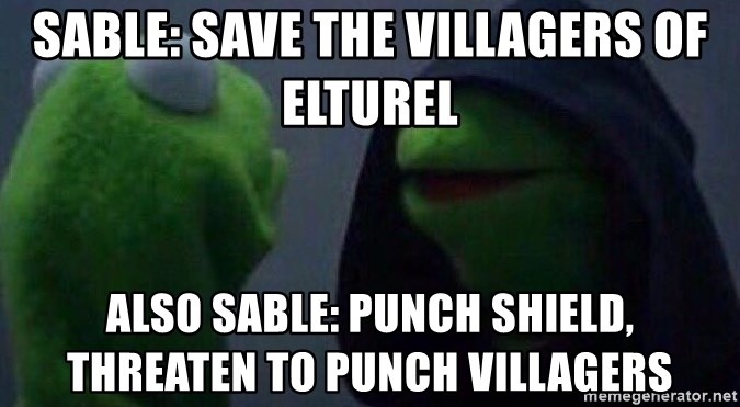 Evil kermit - Sable: Save the villagers of Elturel Also Sable: Punch shield, threaten to punch villagers