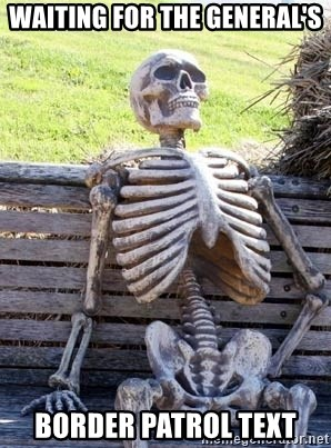 Waiting Skeleton - Waiting for the General's Border Patrol text