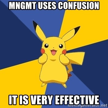 Pokemon Logic  - mngmt uses confusion it is very effective