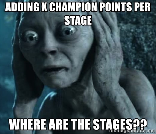 gollum(5) - adding x champion points PER STAGE where are the stages??