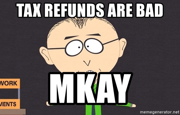 south park mkay - Tax Refunds are Bad Mkay
