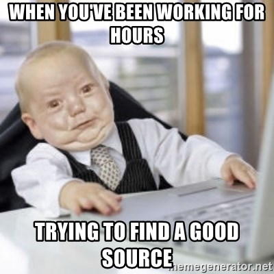 Working Babby - When you've been working for hours Trying to find a good source
