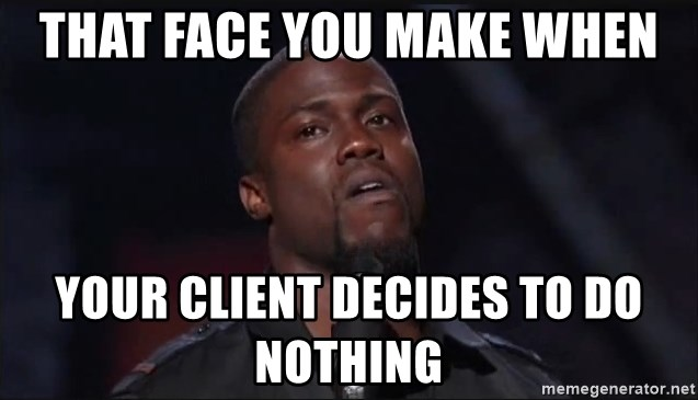 Kevin Hart Face - That face you make when Your client decides to do nothing