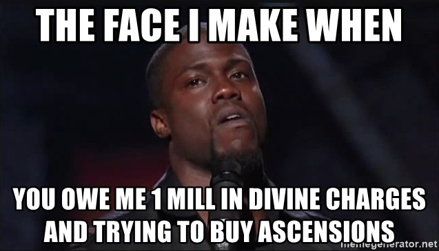 Kevin Hart Face - the face i make when you owe me 1 mill in divine charges and trying to buy ascensions
