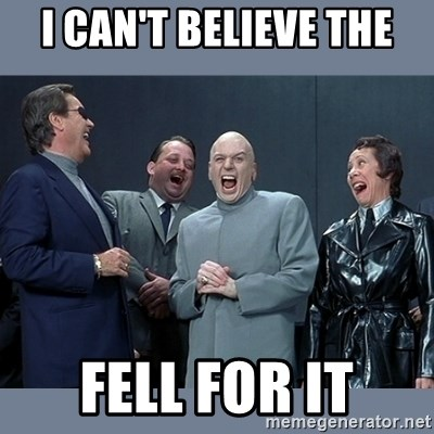 Dr. Evil and His Minions - I Can't Believe the fell for it