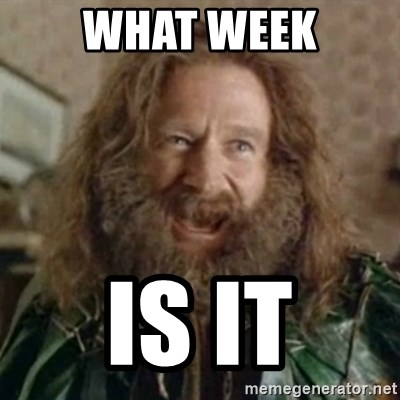 What Year - WHAT WEEK IS IT
