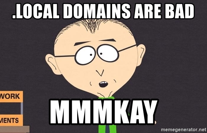 south park mkay - .local domains are bad mmmkay