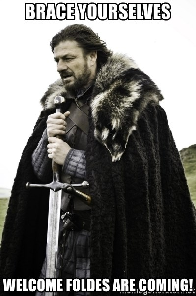 Ned Game Of Thrones - BRACE YOURSELVES WELCOME FOLDES ARE COMING!