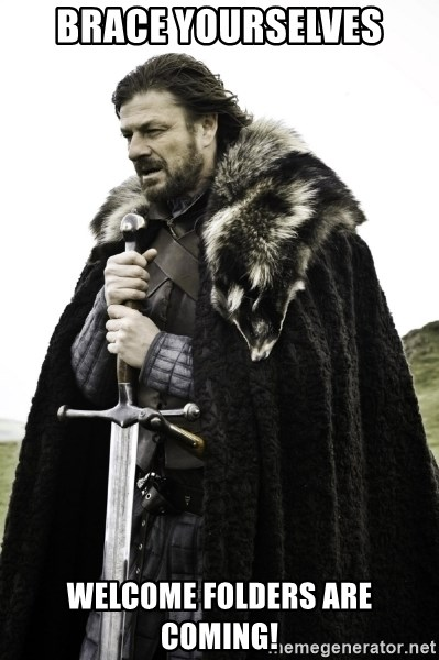 Ned Game Of Thrones - BRACE YOURSELVES WELCOME FOLDERS ARE COMING!
