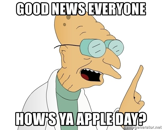 Good News Everyone - Good News everyone How's ya apple day?