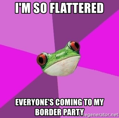 Foul Bachelorette Frog - I'm so FLATTERED EVERYONE's coming to my border party