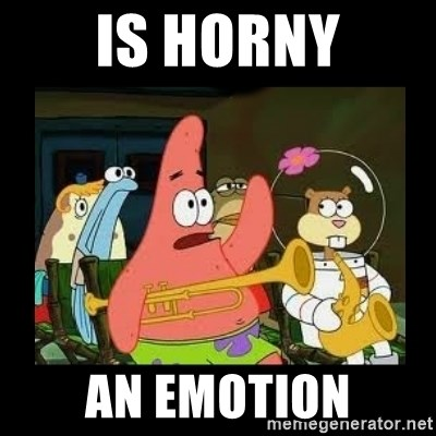 Patrick Star Instrument - IS HORNY AN EMOTION