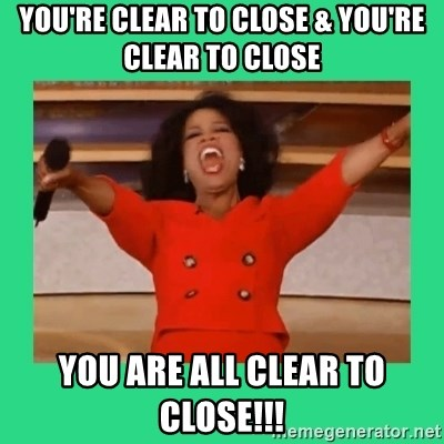 Oprah Car - You're Clear to Close & You're Clear To Close You Are All Clear To Close!!!