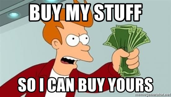 Shut up and take my money Fry blank - Buy my stuff So I can buy yours