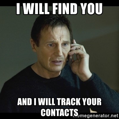 I will Find You Meme - I will find you and I will track your contacts