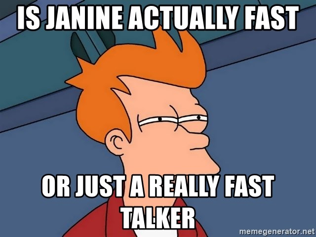 Futurama Fry - Is Janine actually fast Or just a really fast talker