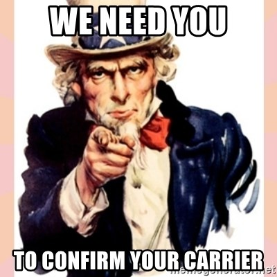 we need you - We need you to confirm your carrier