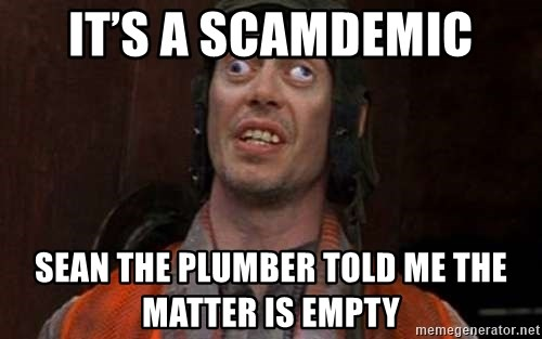 Crazy Eyes Steve - It's a scamdemic Sean the plumber told me the matter is empty