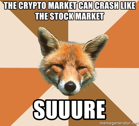 Condescending Fox - the crypto market can crash like the stock market suuure