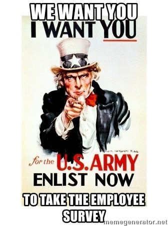 I Want You - we want you to take the employee survey