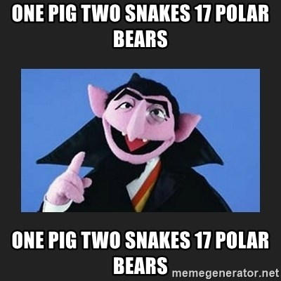 The Count from Sesame Street - One pig two snakes 17 polar bears One pig two snakes 17 polar bears