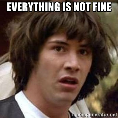 Conspiracy Keanu - everything is not fine