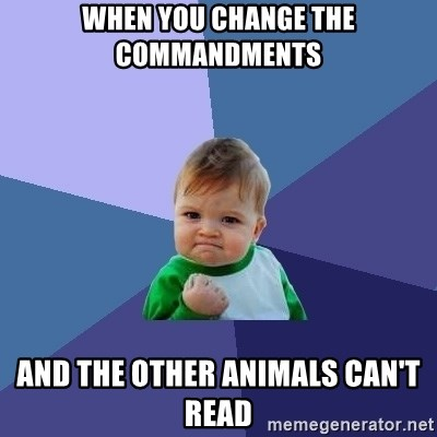 Success Kid - When you change the commandments and the other animals can't read