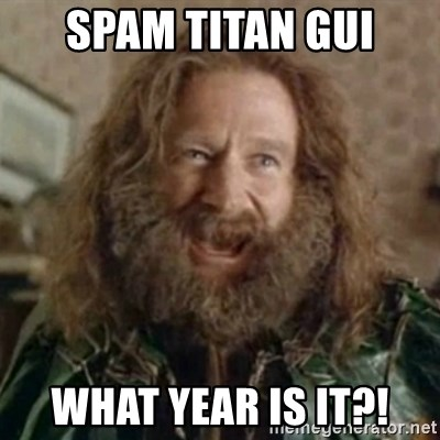 What Year - spam titan gui what year is it?!
