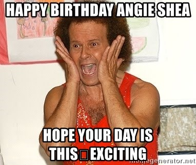 Richard Simmons Screaming - Happy Birthday Angie Shea Hope your day is this🔝exciting